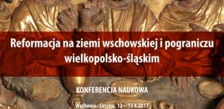 """Wschowa-Leszno: """"Reformacja na ziemi wschowskiej i pograniczu wielkopolsko-śląskim"""