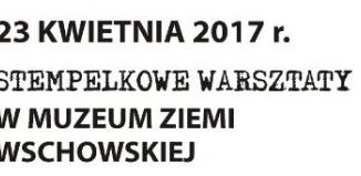 Niedzielne Stempelkowe Zabawy w Muzeum Ziemi Wschowskiej