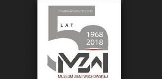 Z każdym rokiem cenniejsi. 50 lat Muzeum Ziemi Wschowskiej 1968 - 2018