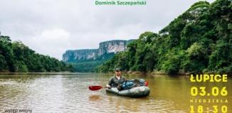 Spotkania z podróżnikami: Wyprawa do Kaplicy Sykstyńskiej Amazonii. Dominik Szczepański
