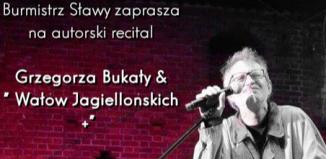 Recital Grzegorza Bukały i Wałów Jagiellońskich