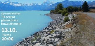 Spotkania z Podróżnikami - Agnieszka Dziadek ,,Te Araroa pieszo przez Nową Zelandię
